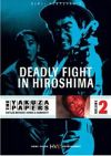 Battles Without Honor and Humanity: Deadly Fight in Hiroshima